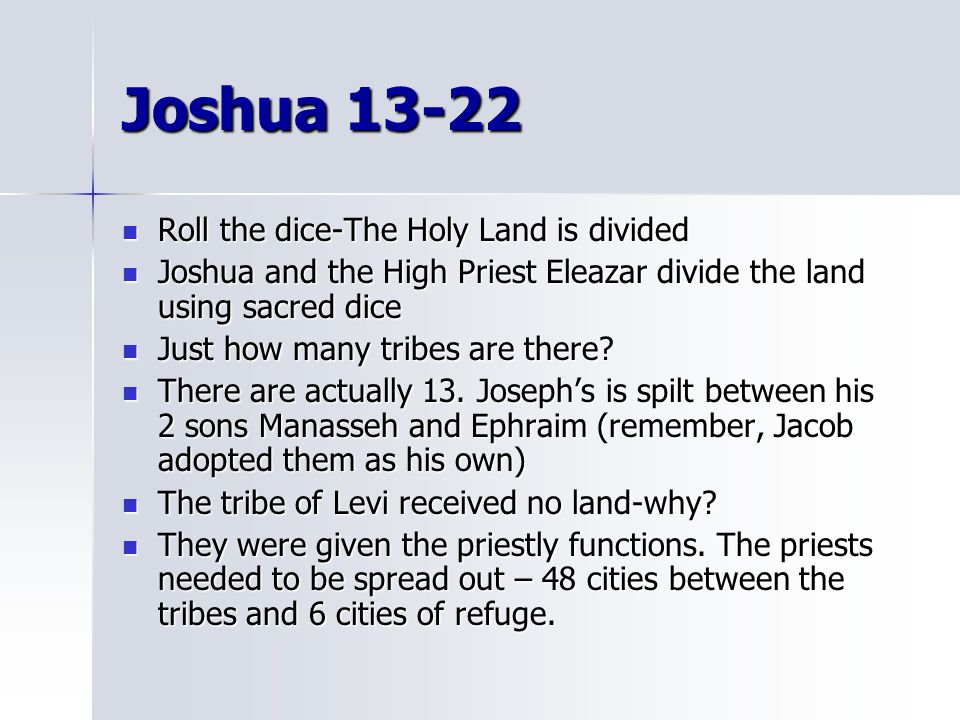 Joshua 13-22 Roll the dice-The Holy Land is divided