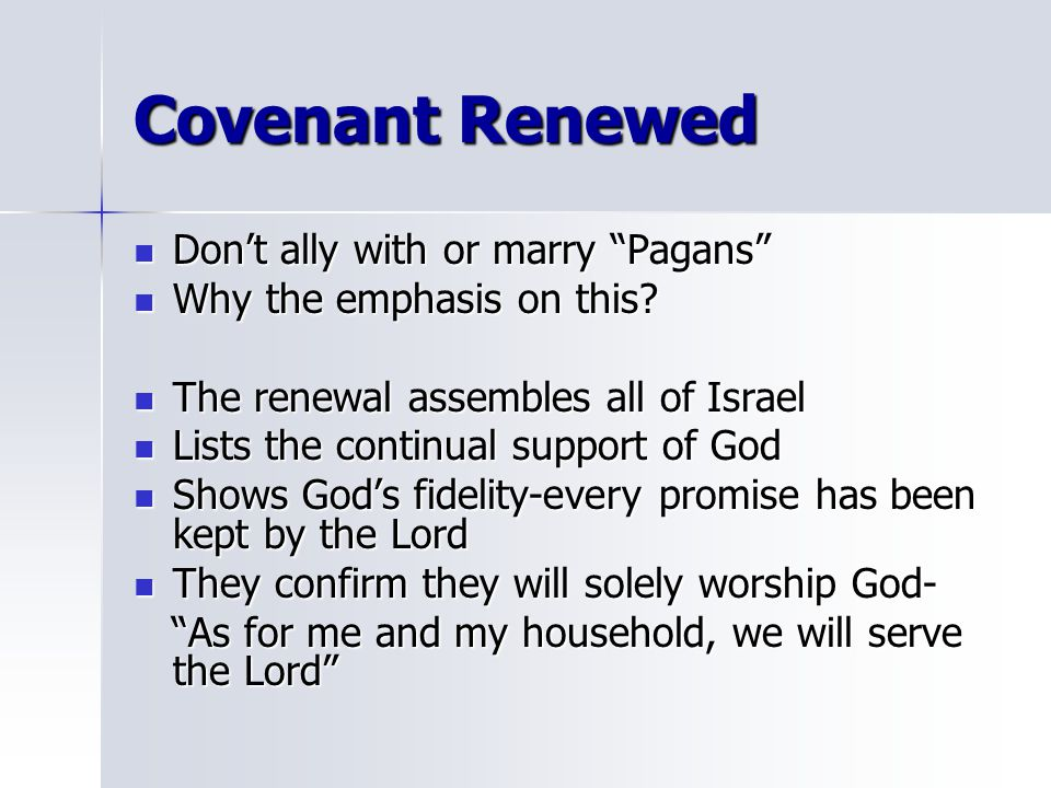 Covenant Renewed Don't ally with or marry Pagans