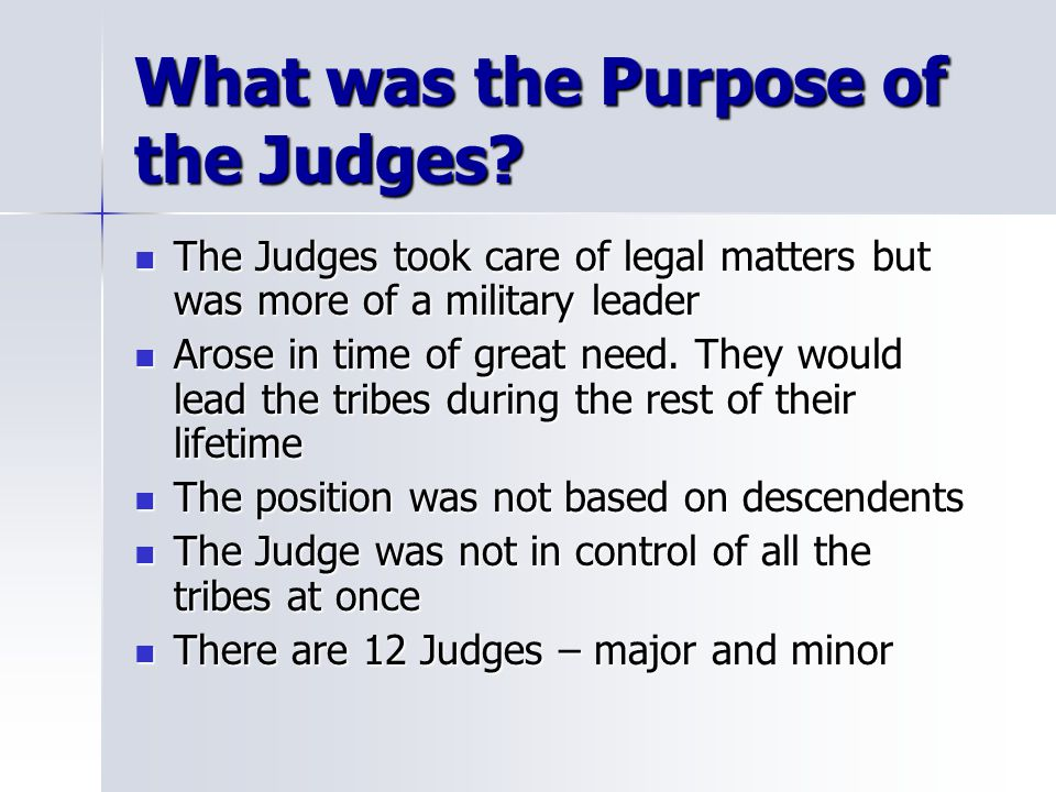 What was the Purpose of the Judges