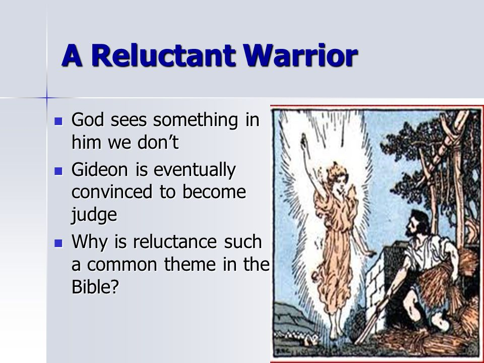 A Reluctant Warrior God sees something in him we don't