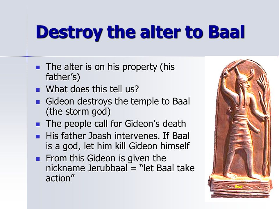 Destroy the alter to Baal