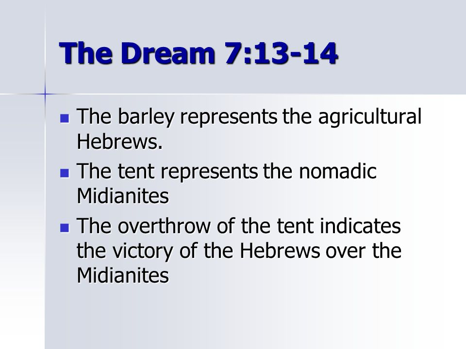 The Dream 7:13-14 The barley represents the agricultural Hebrews.