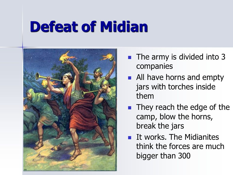 Defeat of Midian The army is divided into 3 companies