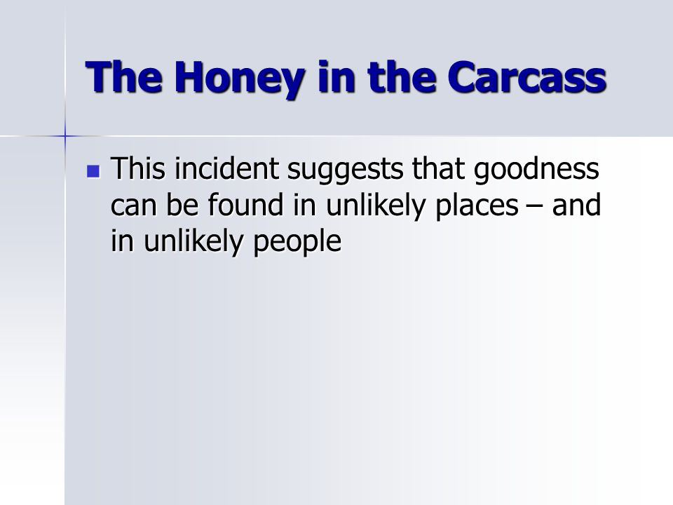 The Honey in the Carcass