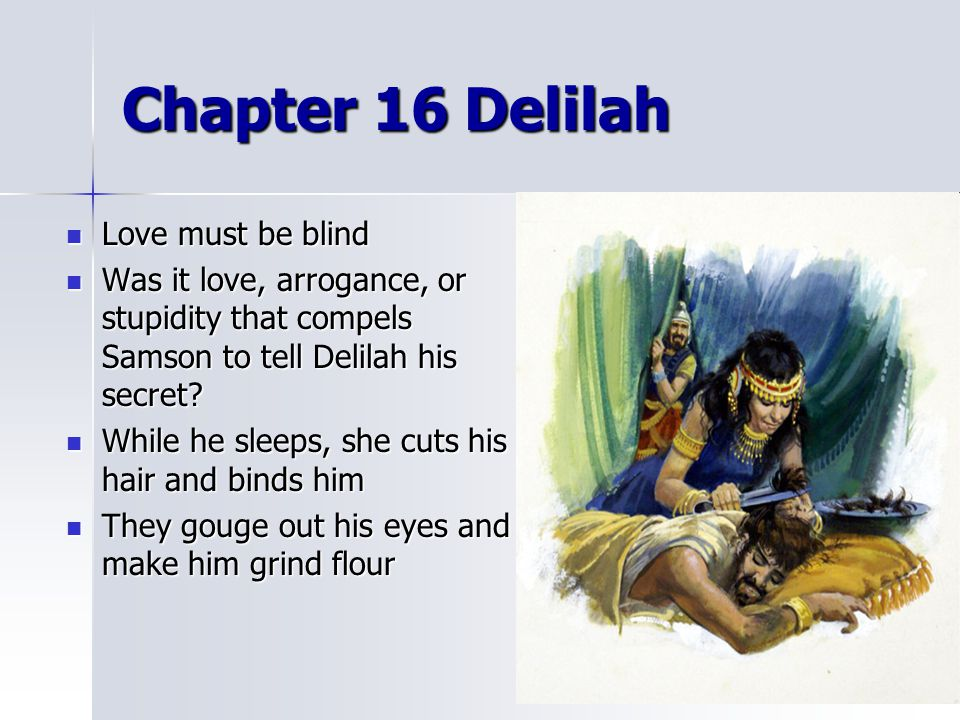 Chapter 16 Delilah Love must be blind
