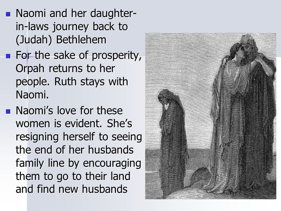 Naomi and her daughter-in-laws journey back to (Judah) Bethlehem