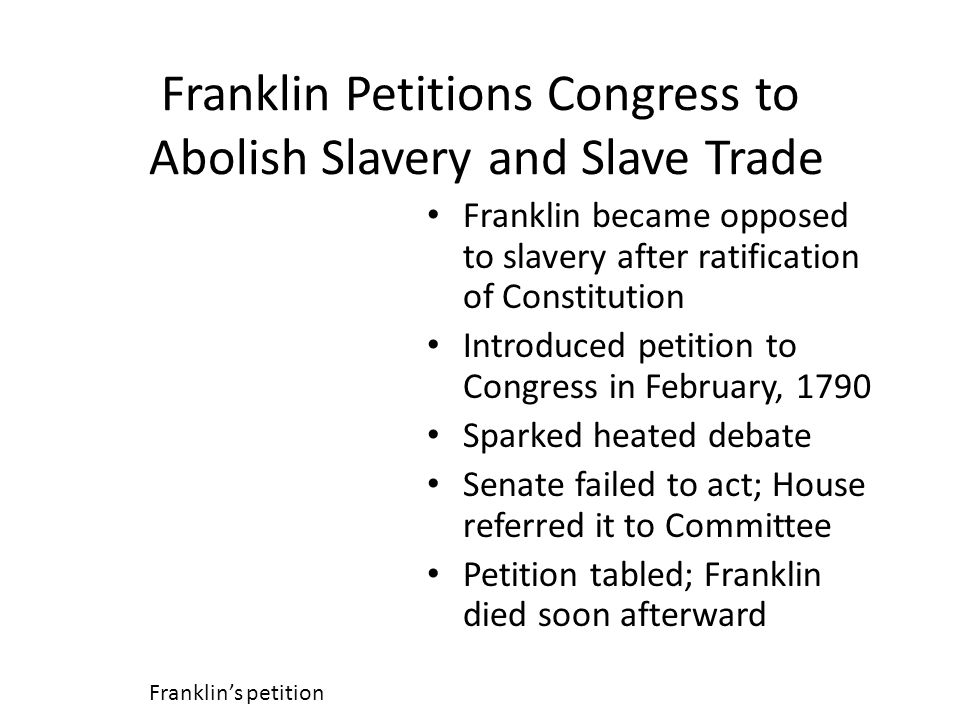 Franklin Petitions Congress to Abolish Slavery and Slave Trade