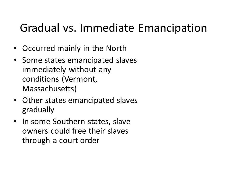 Gradual vs. Immediate Emancipation