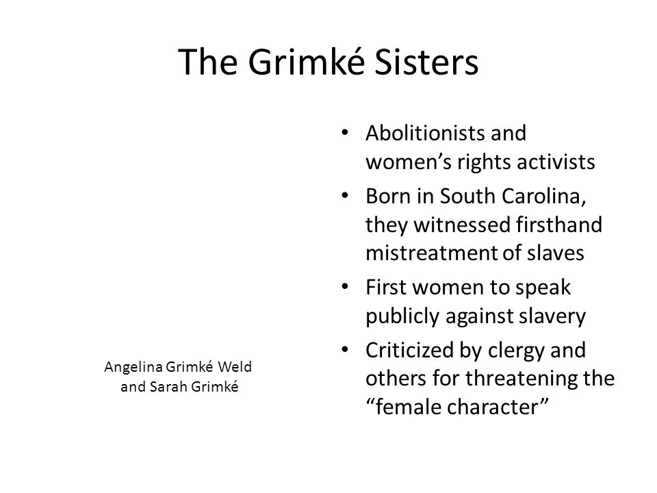 The Grimké Sisters Abolitionists and women's rights activists