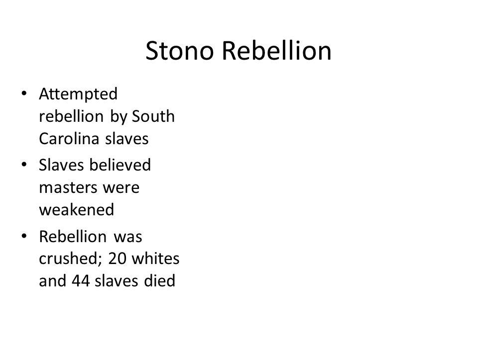 Stono Rebellion Attempted rebellion by South Carolina slaves