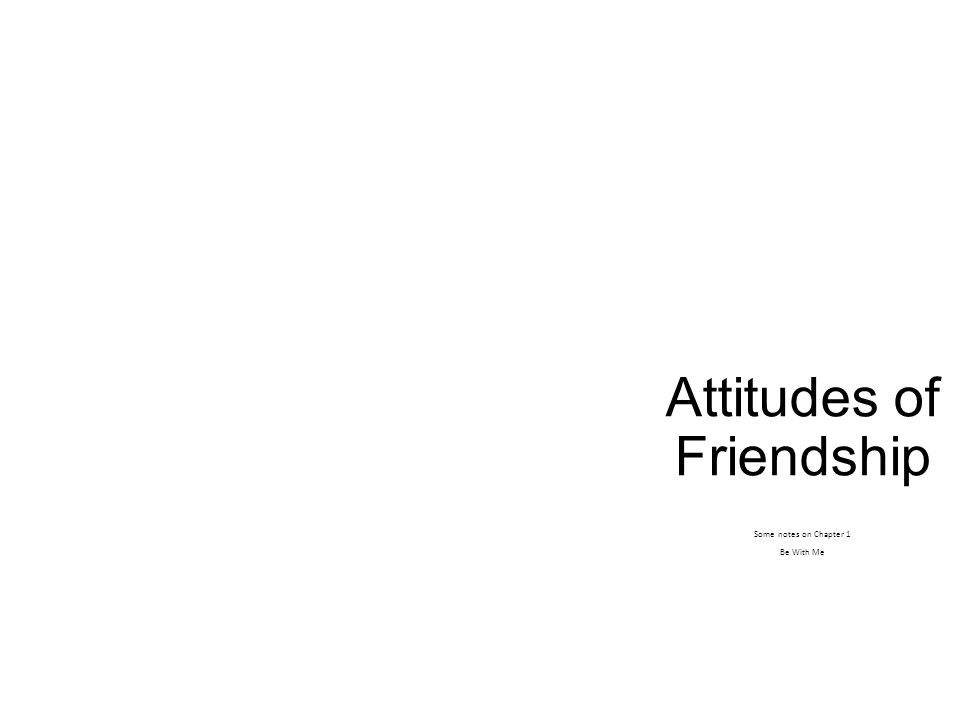 Attitudes of Friendship