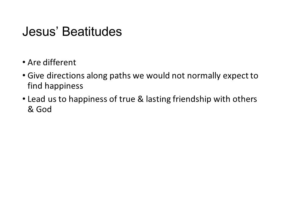 Jesus' Beatitudes Are different