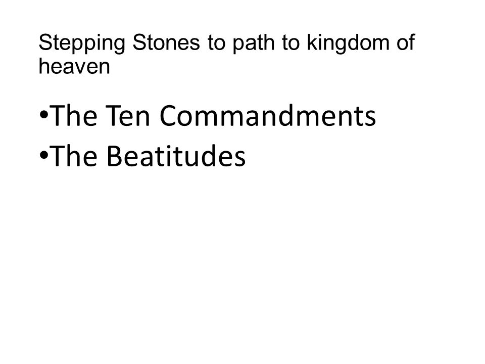 Stepping Stones to path to kingdom of heaven