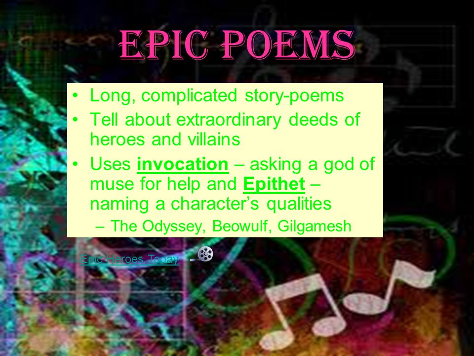Epic Poems Long, complicated story-poems