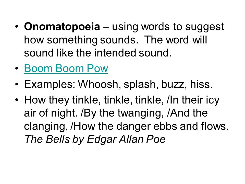 Onomatopoeia – using words to suggest how something sounds