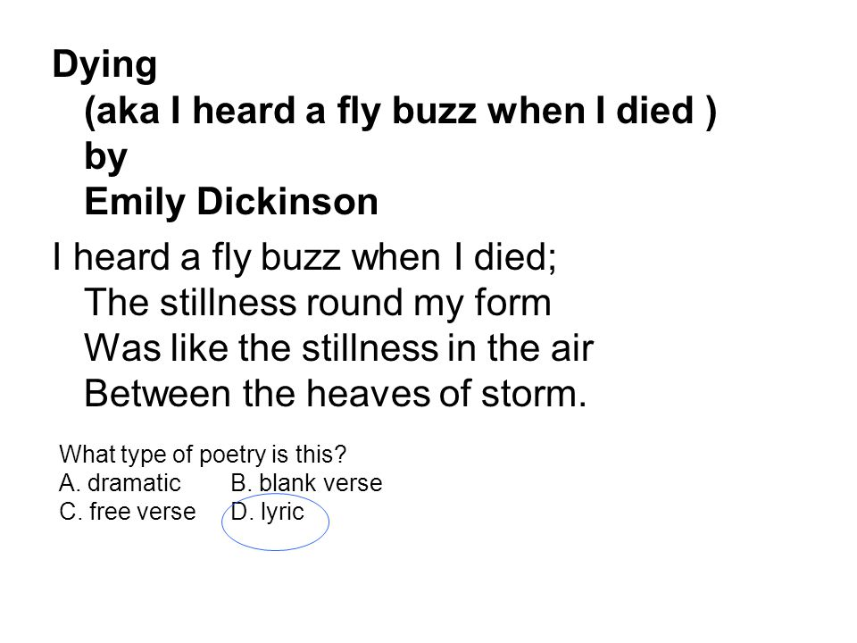 Dying (aka I heard a fly buzz when I died ) by Emily Dickinson