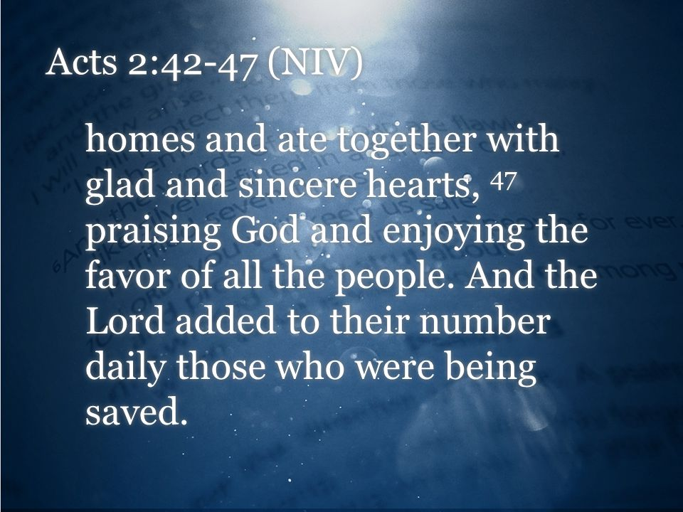 Acts 2:42-47 (NIV)