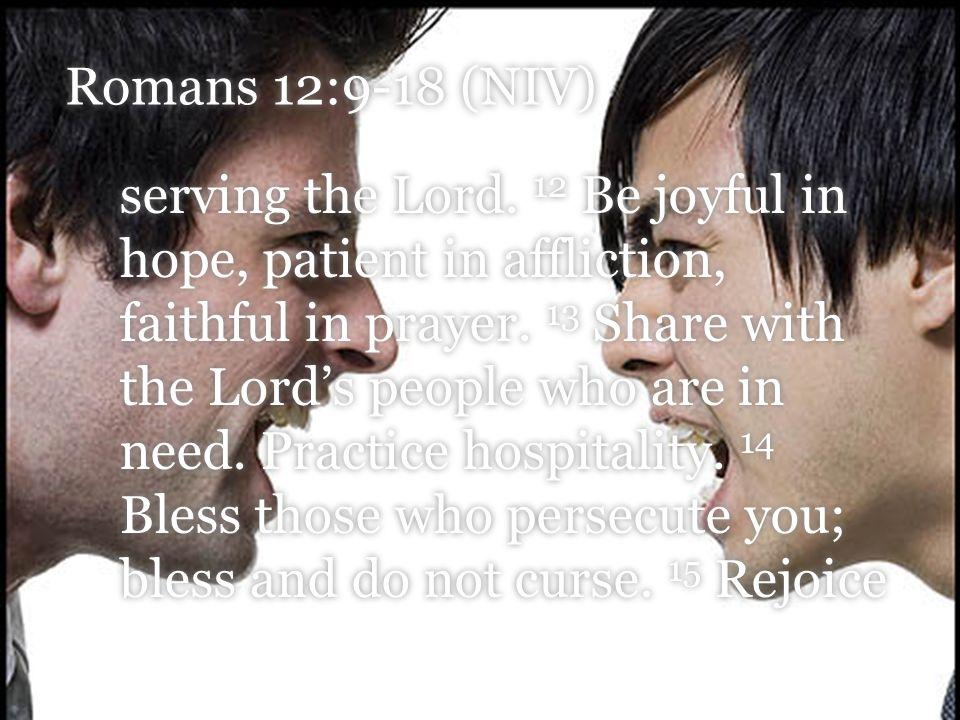 Romans 12:9-18 (NIV)