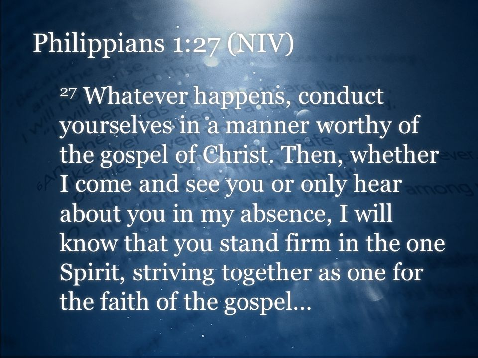 Philippians 1:27 (NIV)