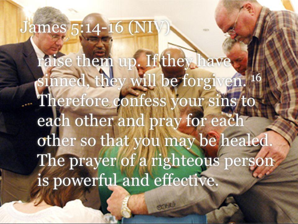 James 5:14-16 (NIV)