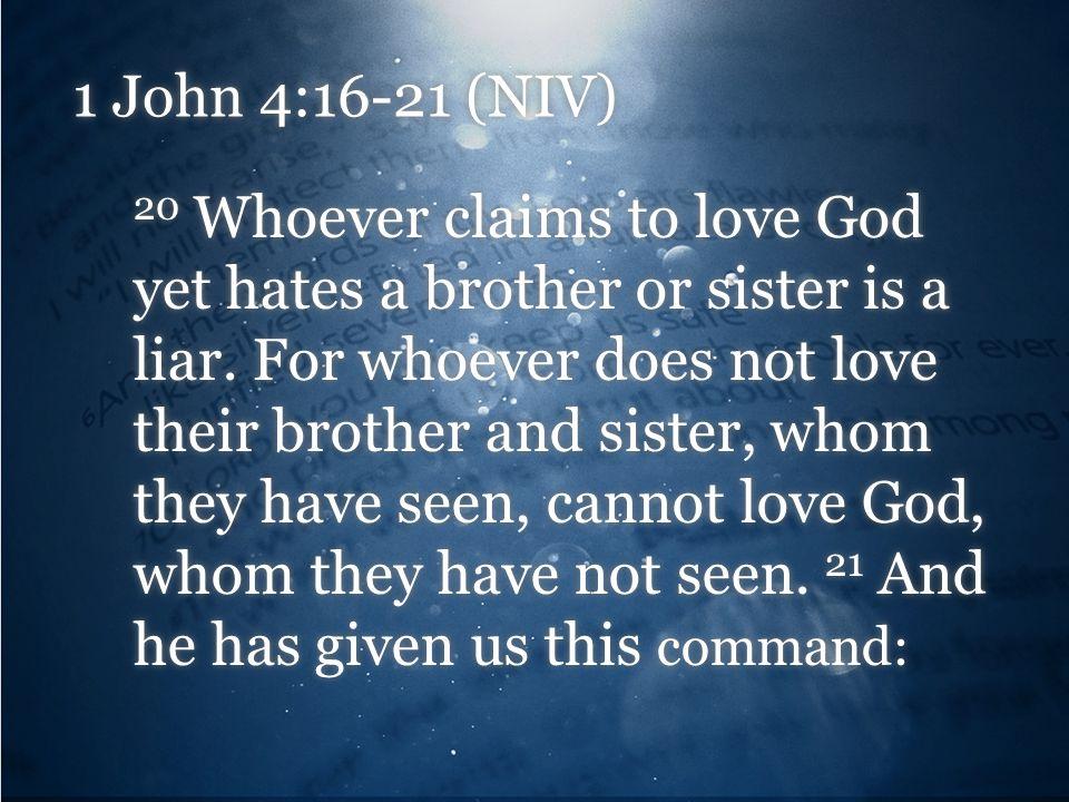 1 John 4:16-21 (NIV)