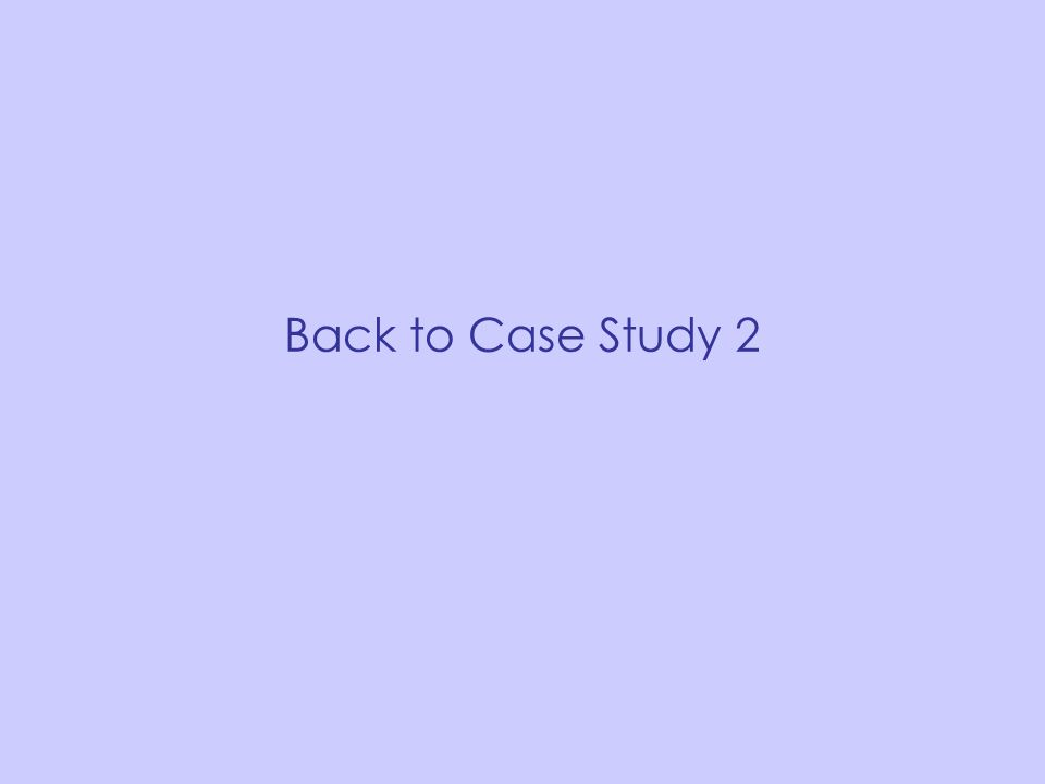 Back to Case Study 2
