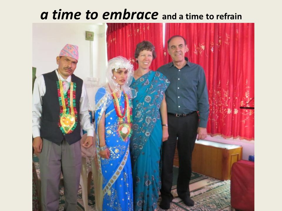 a time to embrace and a time to refrain