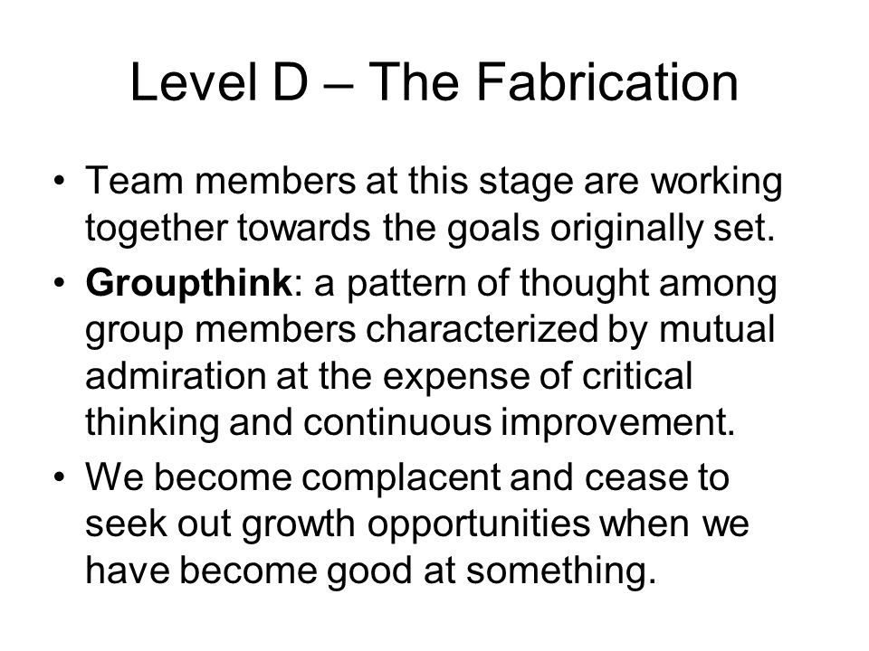 Level D – The Fabrication