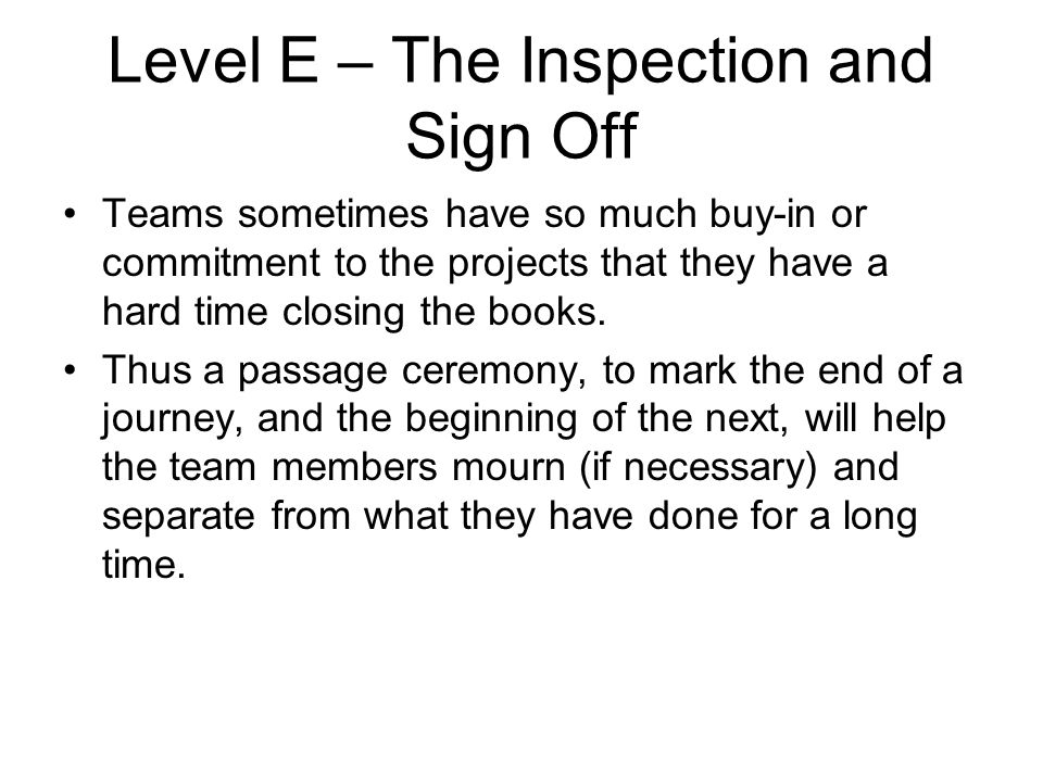 Level E – The Inspection and Sign Off