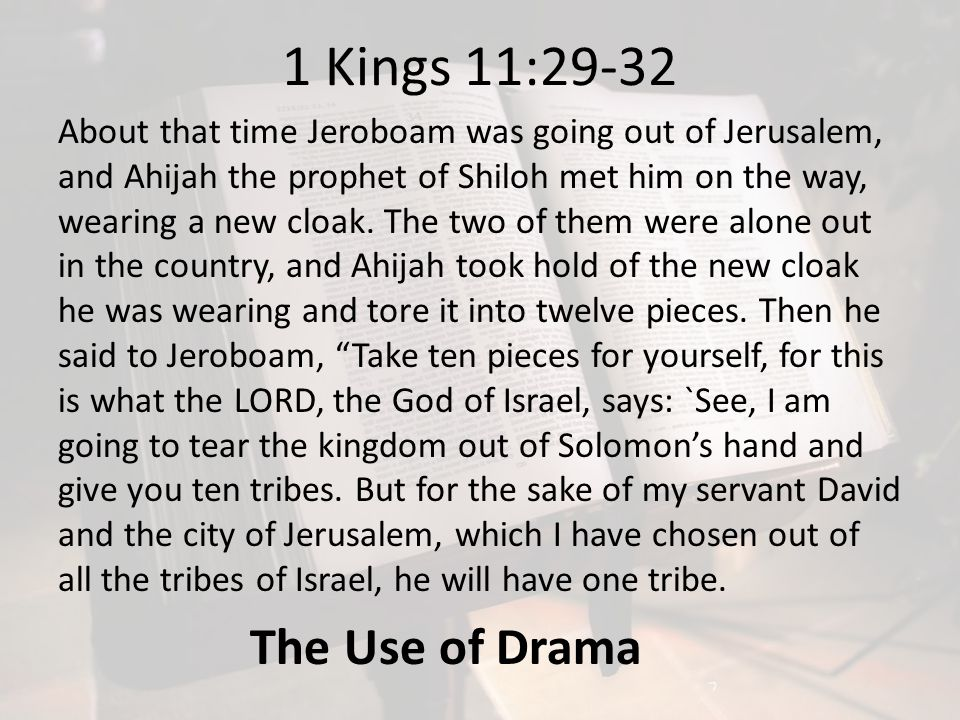 1 Kings 11:29-32 The Use of Drama