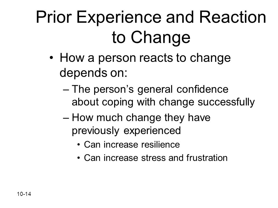 Prior Experience and Reaction to Change