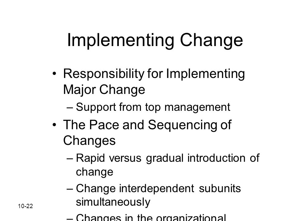 Implementing Change Responsibility for Implementing Major Change