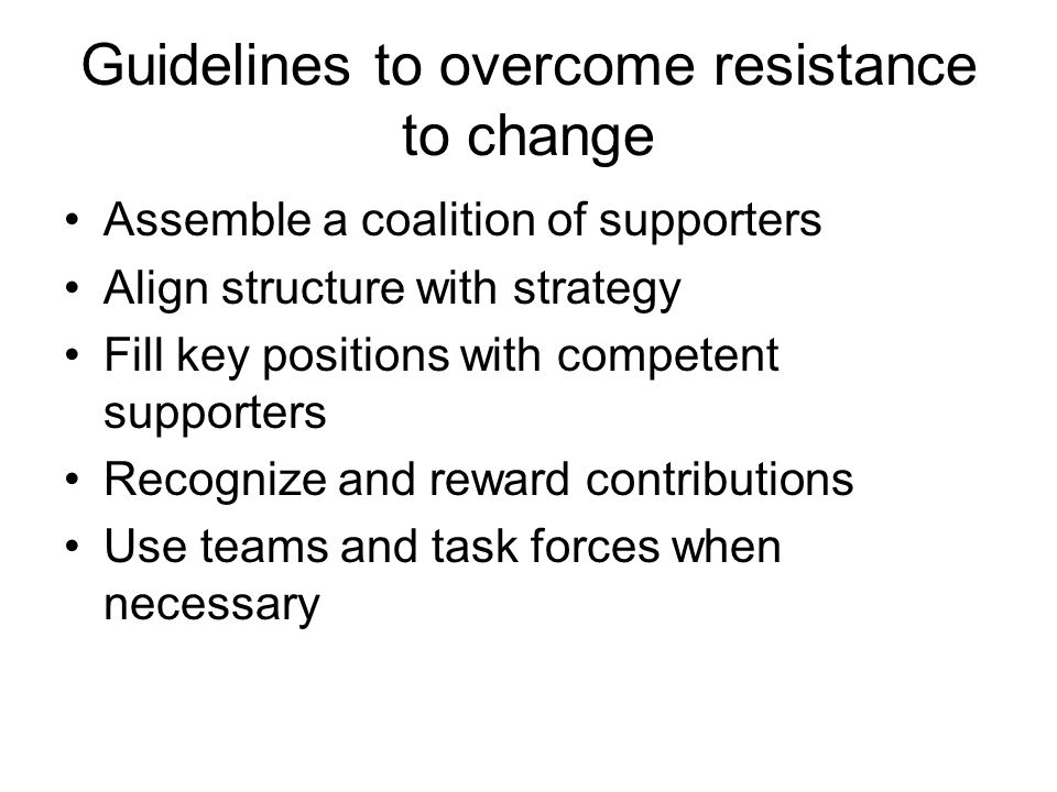 Guidelines to overcome resistance to change