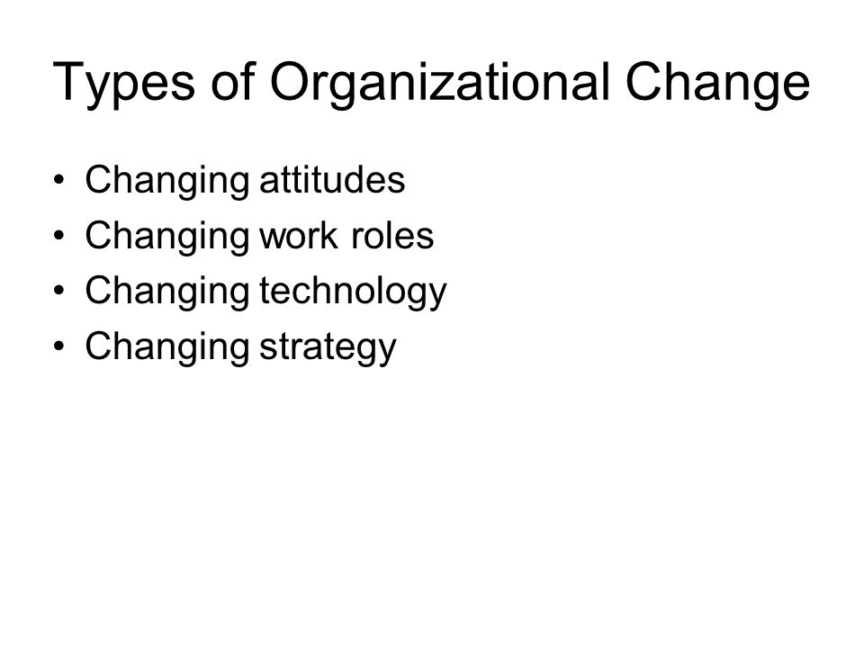 Types of Organizational Change