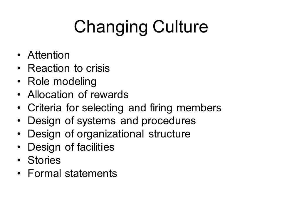 Changing Culture Attention Reaction to crisis Role modeling