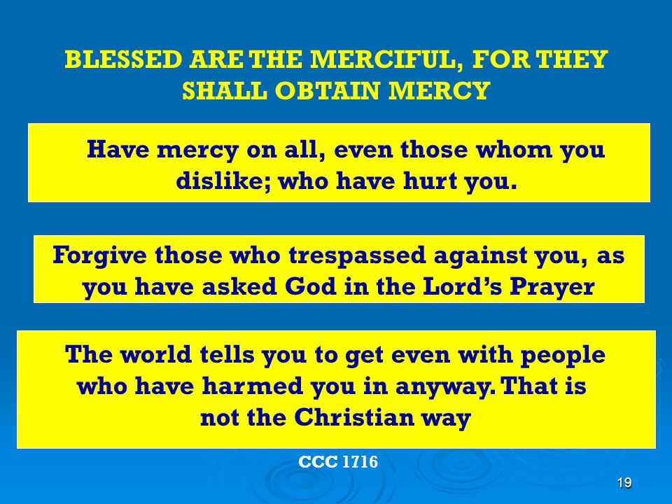 BLESSED ARE THE MERCIFUL, FOR THEY SHALL OBTAIN MERCY