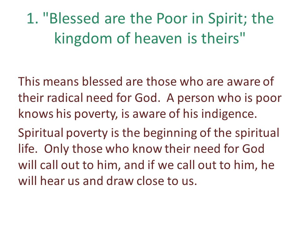 1. Blessed are the Poor in Spirit; the kingdom of heaven is theirs