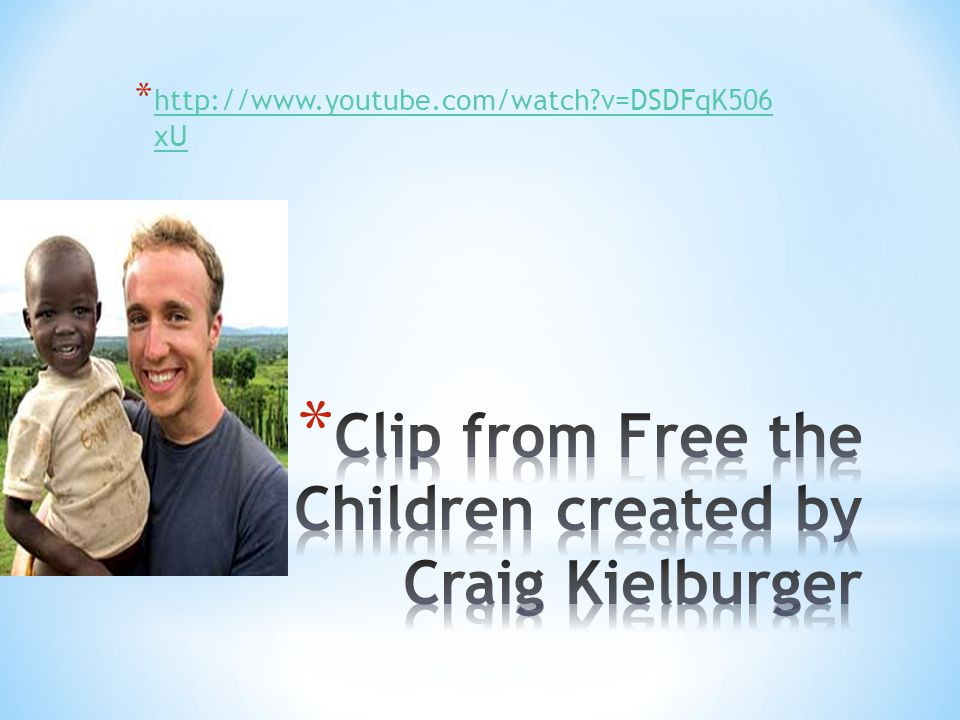Clip from Free the Children created by Craig Kielburger