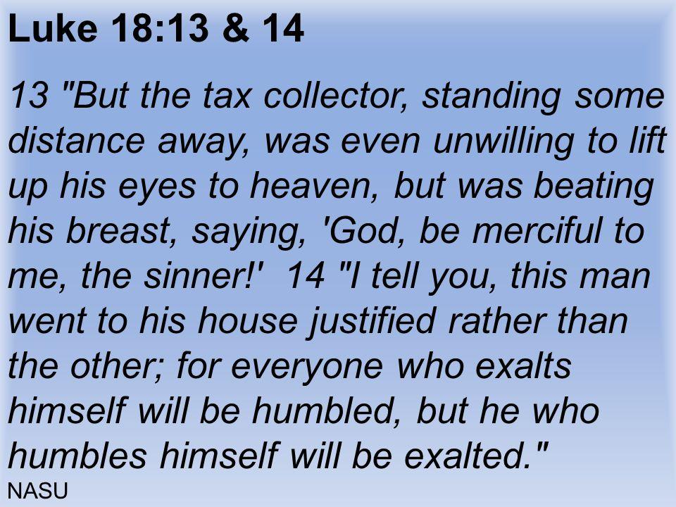 Luke 18:13 & 14