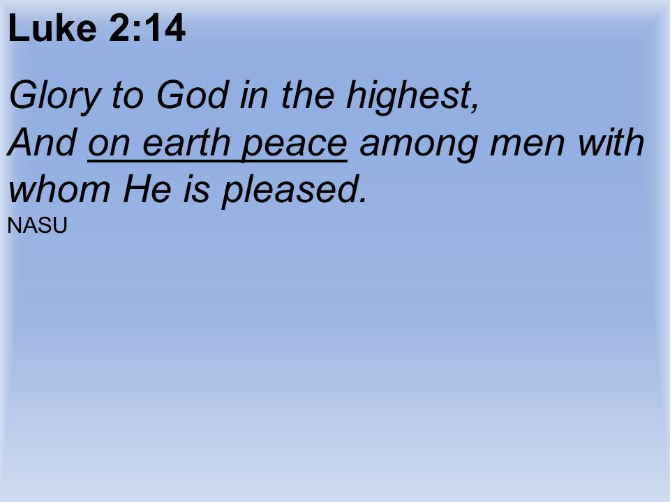 Glory to God in the highest,