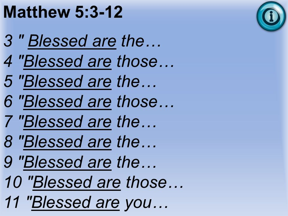 Matthew 5:3-12 3 Blessed are the… 4 Blessed are those…