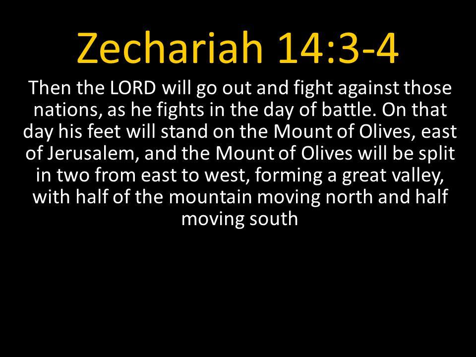 Zechariah 14:3-4