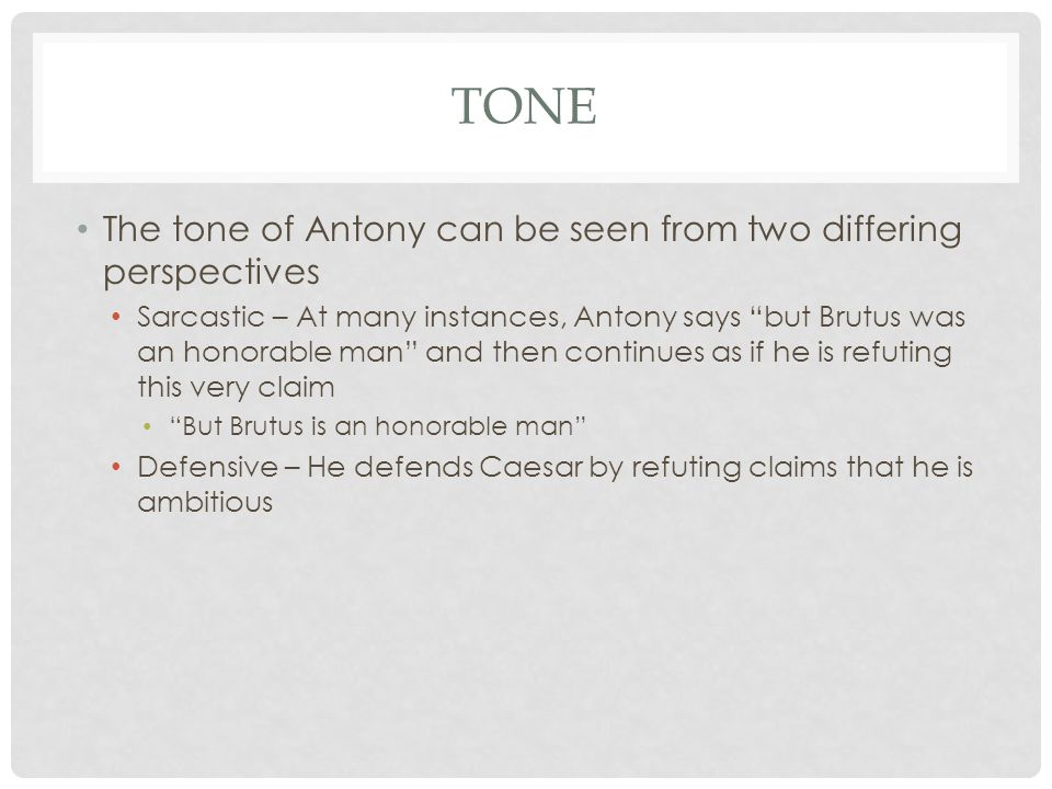 Tone The tone of Antony can be seen from two differing perspectives