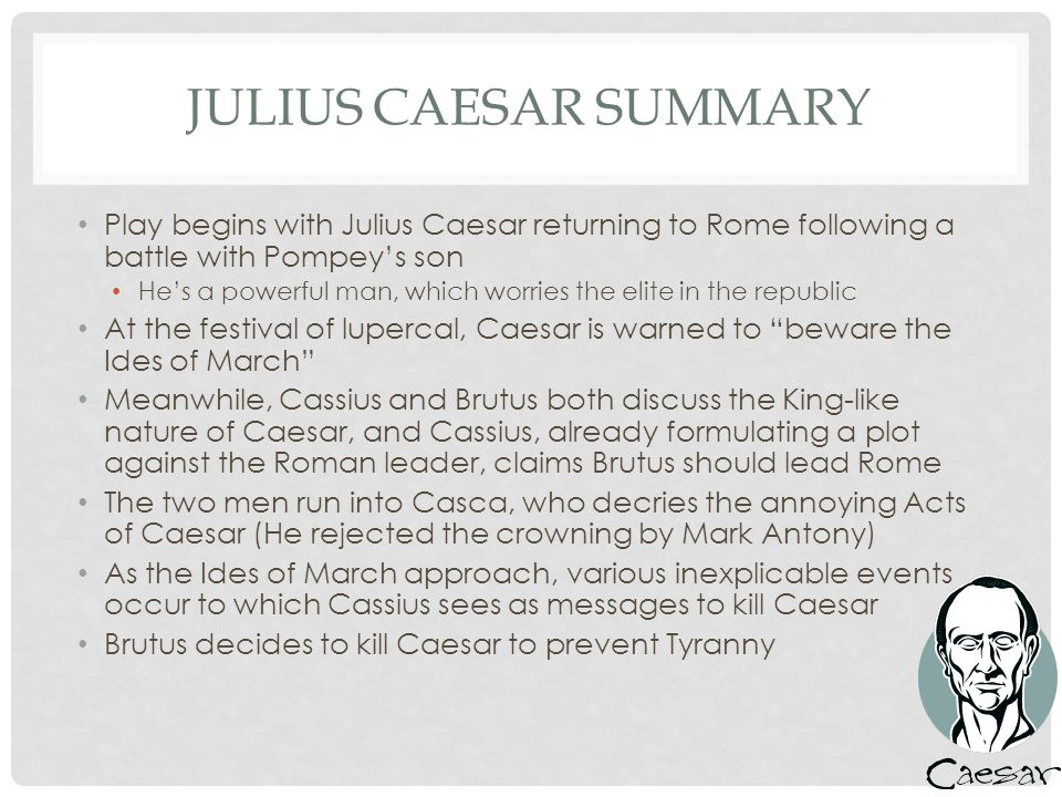 examples of antagonist in julius caesar Plutarch provided a powerful account of julius caesar a selection of examples is given below - time - caesar's preference for brutus as an antagonist.