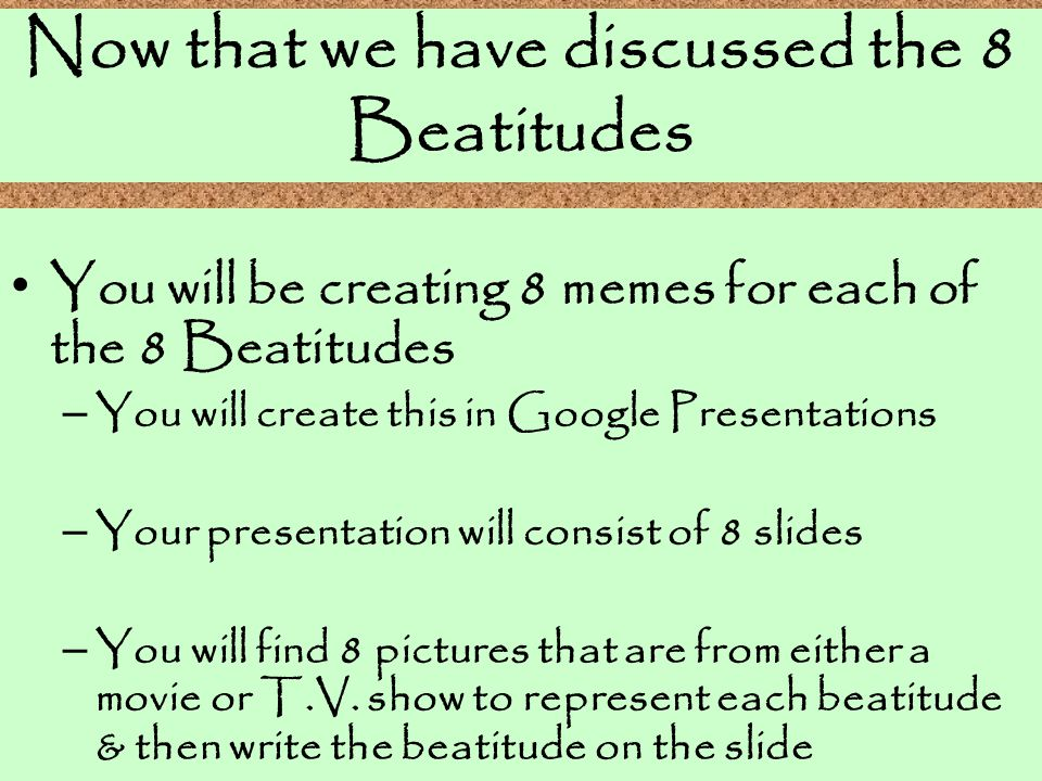 Now that we have discussed the 8 Beatitudes