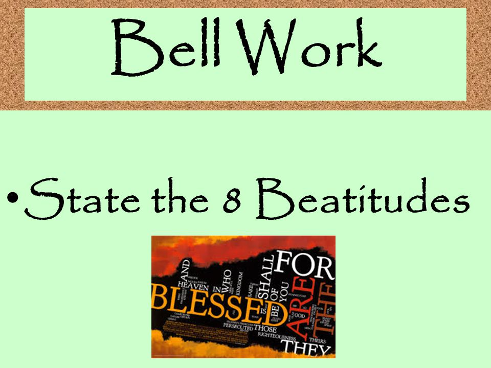 Bell Work State the 8 Beatitudes