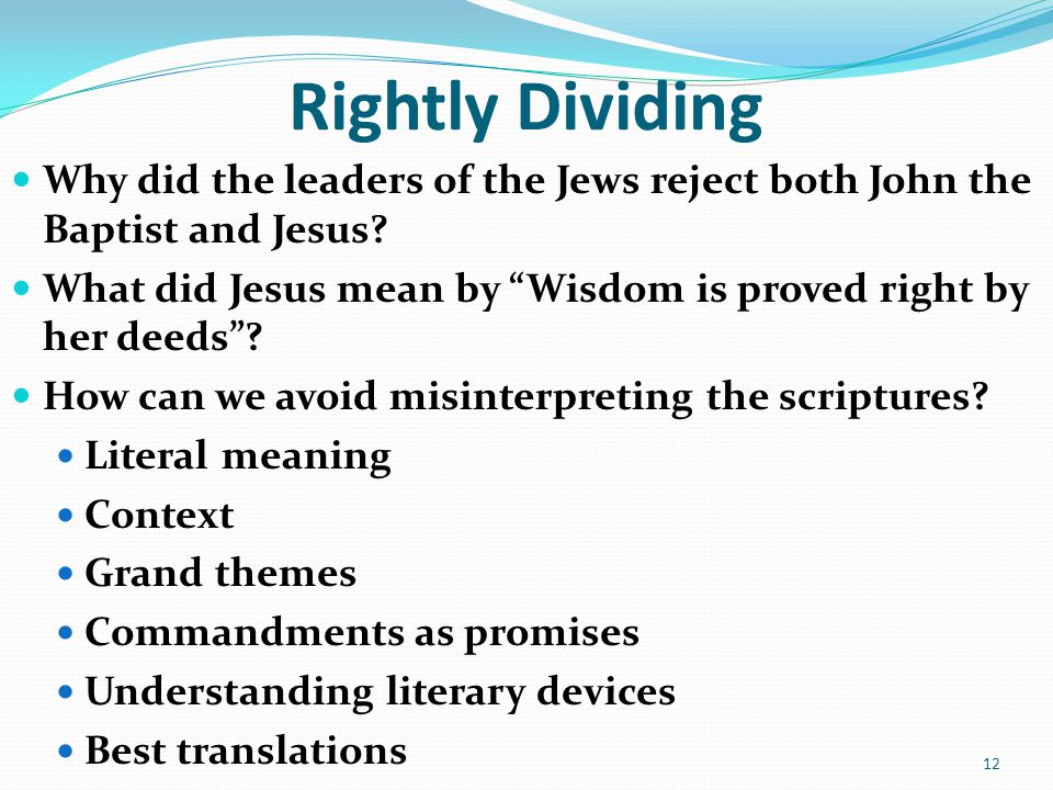 Rightly Dividing Why did the leaders of the Jews reject both John the Baptist and Jesus