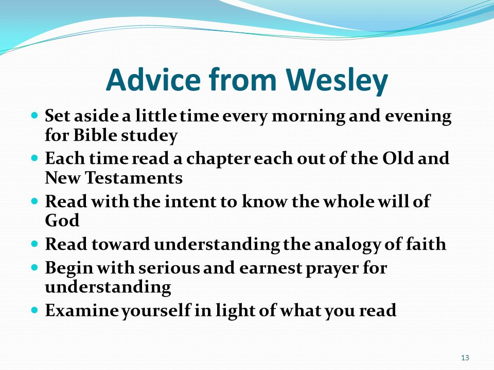Advice from Wesley Set aside a little time every morning and evening for Bible studey.