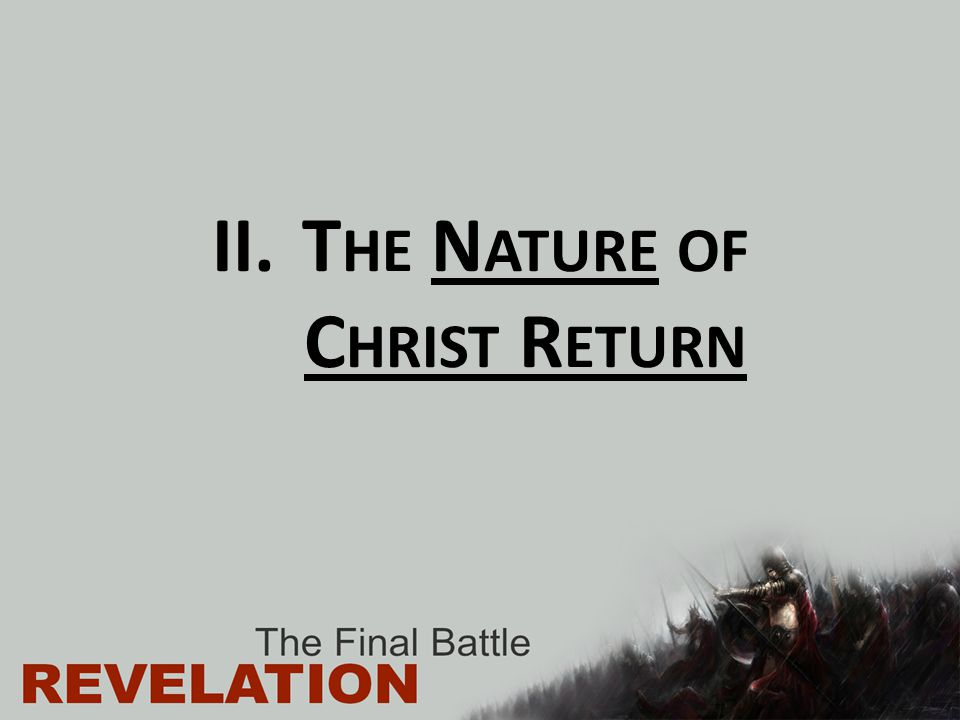 The Nature of Christ Return