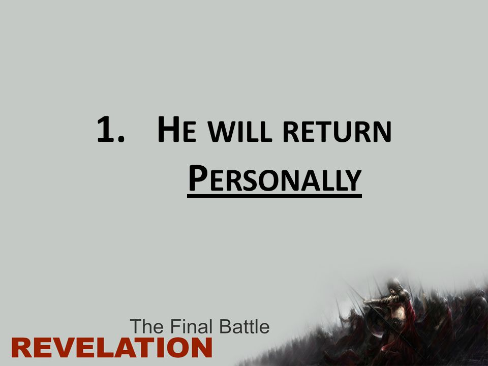 He will return Personally